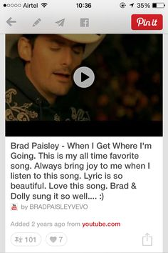 "Wow!! 101 times pinned. I shared this video 2 years back as ""when I get where I'm going"" is one of my all time favourite song by Brad Paisley & Dolly Parton. And today it was pinned 101 times. Thanks to all *PINNERS* for this. Also it is liked 7 times. :)  http://pinterest.com/pin/204632376789014098/"