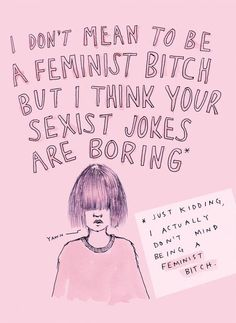 """JUST KIDDING -- I actually don't mind being a feminist bitch..."" Ambivalently Yours sums up her work as ""feminist rants, questionable advice and too much pink."" She pictures some of the contradictions felt by many feminists who like to surround themselves with pastels or pretty things. MORE at click"