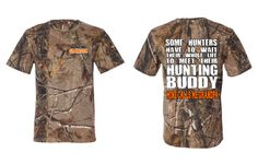 Realtree Hunting Grandpa, Some Hunters Have to Wait Their Whole Life to Meet their Hunting Buddy, Mine Calls Me Grandpa T Shirt