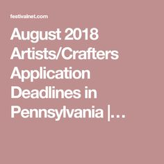 February 2020 Artists/Crafters Application Deadlines in Pennsylvania Festival Dates, Music Festivals, Art Fair, Pennsylvania, September, Artists, Artist