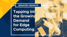 Edge computing has officially moved past its hype phase and is now poised to transform business IT. Find out how to tap into this growing market.
