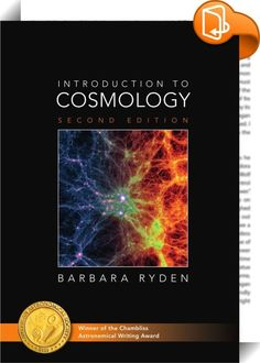 Introduction to Cosmology    :  This second edition of Introduction to Cosmology is an exciting update of an award-winning textbook. It is aimed primarily at advanced undergraduate students in physics and astronomy  but is also useful as a supplementary text at higher levels. It explains modern cosmological concepts  such as dark energy  in the context of the Big Bang theory. Its clear  lucid writing style  with a wealth of useful everyday analogies  makes it exceptionally engaging. Em...