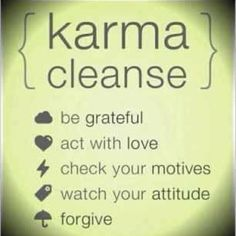 Karma Cleanse - It doesn't matter where your life is today. Follow these steps and the law of attraction will reward your positivity!