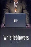 Whistleblowers: Opposing Viewpoints  - HD60 .W485 2012