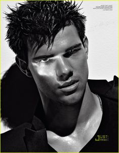 Taylor Lautner <3, a little young for me, but HOT nonetheless