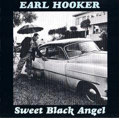 Earl Hooker – Sweet Black Angel (1969) Photography By John Hayes