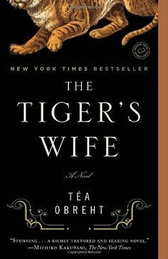 The Tiger's Wife: A Novel by Téa Obreht,http://www.amazon.com/dp/0385343841/ref=cm_sw_r_pi_dp_u.3Msb0KB6X6F4MC