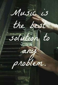 Music ----- best solution to any problem