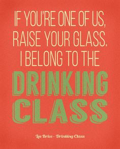 Heres to the nights we dont remember with the friends we wont lee brice lyrics poster drinking class song lyrics by wurdd this song is literally stuck in my head since this morning fandeluxe Choice Image