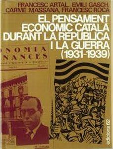 El pensament econòmic català durant la República i la Guerra (1931-1939)