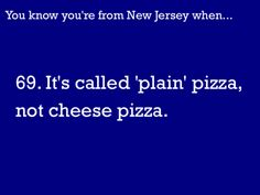 You Know You're From NJ When...