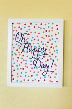 Oh Happy Day Print by ShopCF on Etsy, $10.00