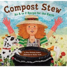 ><((((º>: Compost Stew: An A to Z Recipe for the Earth by Mary McKenna Siddals, illustrated by Ashley Wolff