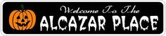 ALCAZAR PLACE Lastname Halloween Sign - 4 x 18 Inches by The Lizton Sign Shop. $12.99. Rounded Corners; Great Gift Idea; 4 x 18 Inches; Predrillied for Hanging; Aluminum Brand New Sign. ALCAZAR PLACE Lastname Halloween Sign 4 x 18 Inches - Aluminum personalized brand new sign for your Autumn and Halloween Decor. Made of aluminum and high quality lettering and graphics. Made to last for years outdoors and the sign makes an excellent decor piece for indoors. Great for the p...