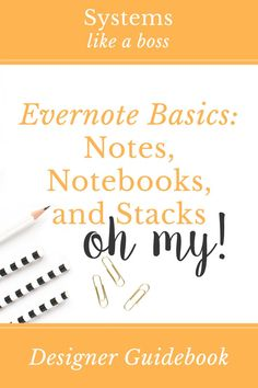 This post on Evernote Basics shares how I use each of the main components of Evernote within my design business to save time and stay organized!