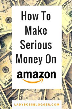 How To Make Serious Money on Amazon on LadyBossBlogger.com #business #businesstips #money #amazon #ladyboss #ladybossblogger #entrepreneur #moneymaker #workfromhome #selfemployed