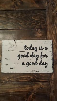 This charming carved and hand painted sign with the words today is a good day for a good day is perfect for your everyday home décor. This sign