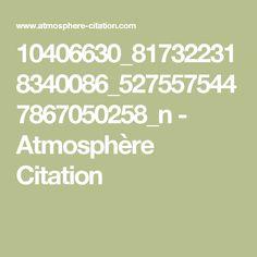 10406630_817322318340086_5275575447867050258_n - Atmosphère Citation