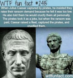 Julius Caesar Captured by pirates - WTF fun facts. and Dude! One is Octavian, not Caesar! Step up your photograph game, WTF Facts. Wtf Fun Facts, Funny Facts, Funny Memes, Hilarious, Jokes, Random Facts, Weird History Facts, Odd Facts, Strange Facts