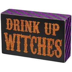 Drink Up Witches Halloween Box Sign Art ($9.99) ❤ liked on Polyvore featuring home, home decor, holiday decorations, black, black home decor, halloween home decor, wood box signs, wood home decor and wooden box signs