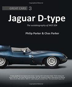 Jaguar D-type: The Autobiography of XKD 504 (Great Cars) Porter Press