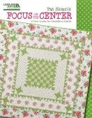 Focus on the Center—a new quilt pattern book from designer Pat Sloan! #quilts