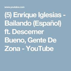 (5) Enrique Iglesias - Bailando (Español) ft. Descemer Bueno, Gente De Zona - YouTube
