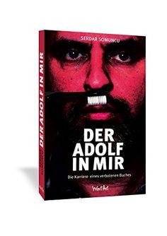 Der Adolf in mir: Die Karriere einer verbotenen Idee von Serdar Somuncu http://www.amazon.de/dp/3942454173/ref=cm_sw_r_pi_dp_jivhwb1P4TWPW