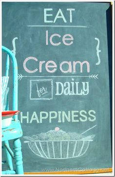 Chalkboard Sign  - EAT ICE CREAM for DAILY HAPPINESS @Northern Cottage