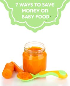 7 Ways to Save Money on Baby Food - Making your own puree, buying in bulk, coupons, sales and more