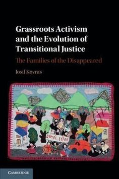 Grassroots Activism and the Evolution of Transitional Justice: The Families of the Disappeared