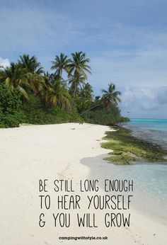 Be still long enough to hear yourself and you will grow  #quote #travel #mindfullness #calm #happy #wisdom #zen