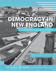 """""""Democracy in New England: A Community Politics Reader""""  Jonathan L. Wharton    This reader analyzes the unique politics and history of the area and explores the political participation of its residents. Highlighting the politics of New Haven, Boston, and Providence, the book features both primary sources and works from the discipline of political science to underscore cultural, historical, and political dynamics."""