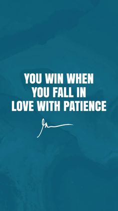 You win when you fall in love with patience Wisdom Quotes, True Quotes, Quotes To Live By, Best Quotes, Qoutes, Motivational Quotes Wallpaper, Wallpaper Quotes, Inspirational Quotes, Hd Wallpaper