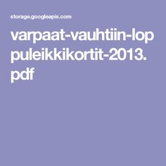 varpaat-vauhtiin-loppuleikkikortit-2013.pdf Preschool, Pdf, Teaching, Kid Garden, Kindergarten, Education, Preschools, Kindergarten Center Management, Onderwijs