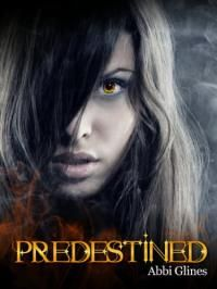 Author: Abbi Glines  Book: Predestined (Triology #2)
