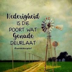 Nederigheid is die poort wat genade deurlaat Witty Quotes Humor, True Quotes, Bible Quotes, Words Quotes, Sayings, Gods Princess, Kingdom Woman, Afrikaanse Quotes, Prayer Book