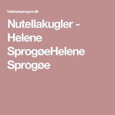 Nutellakugler - Helene SprogøeHelene Sprogøe
