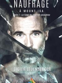 Didier Leuenberger : NAUFRAGE À MOUNT ISA TOME 1 La Faim de tous les possibles