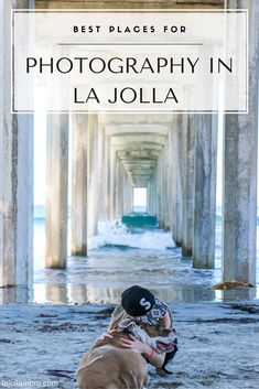 A list of best places in La Jolla, California (a San Diego community) for photography.