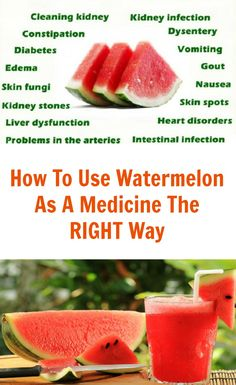 How To Use Watermelon As A Medicine The RIGHT Way