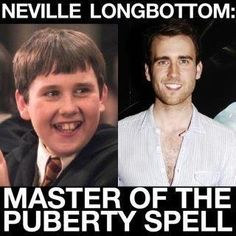 Yup! Truly the master! WTH happened here?!? Besides capped teeth, of course. Neville Longbottom. How you doin'?
