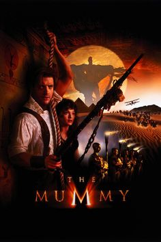 The Mummy (1999):  I was obsessed with this movie for a while!