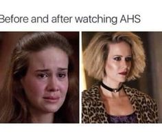 before and after watching ahs