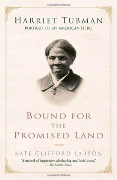 Bound for the Promised Land: Harriet Tubman: Portrait of an American Hero by Kate Clifford Larson http://www.amazon.com/dp/0345456289/ref=cm_sw_r_pi_dp_tuWpvb0QF0Z9V