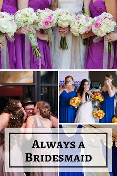 Cook, Wine and Thinker! | Always a Bridesmaid, Never a Bride! Ten tips on how you can be the best, most stellar, wonderful bridesmaid for your friend's big day!