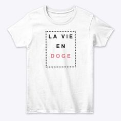 Discover La Vie En Doge Women's T-Shirt from Treat Yo' Pup, a custom product made just for you by Teespring. - Dog people look at things differently. Doge, Funny Dogs, Cute Dogs, Dog Teeth, Unique Christmas Gifts, Dog Boarding, Teeth Cleaning, Dog Shirt