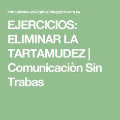 EJERCICIOS: ELIMINAR LA TARTAMUDEZ   Comunicaciòn Sin Trabas Apraxia, Speech Therapy, Teacher, Activities, Education, School, Blog, Face, Speech Pathology