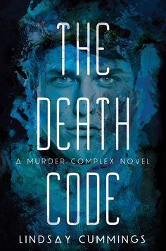 Epic Reads Cover Reveal: THE DEATH CODE by Lindsay Cummings - on sale April 21st!