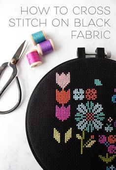 01ad8626443 8 tips for cross stitching on black (or dark) fabric